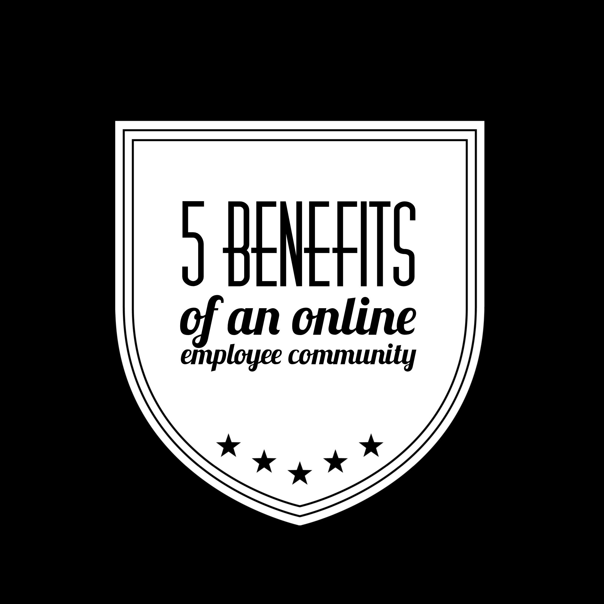 5 Benefits of an Online Employee Community