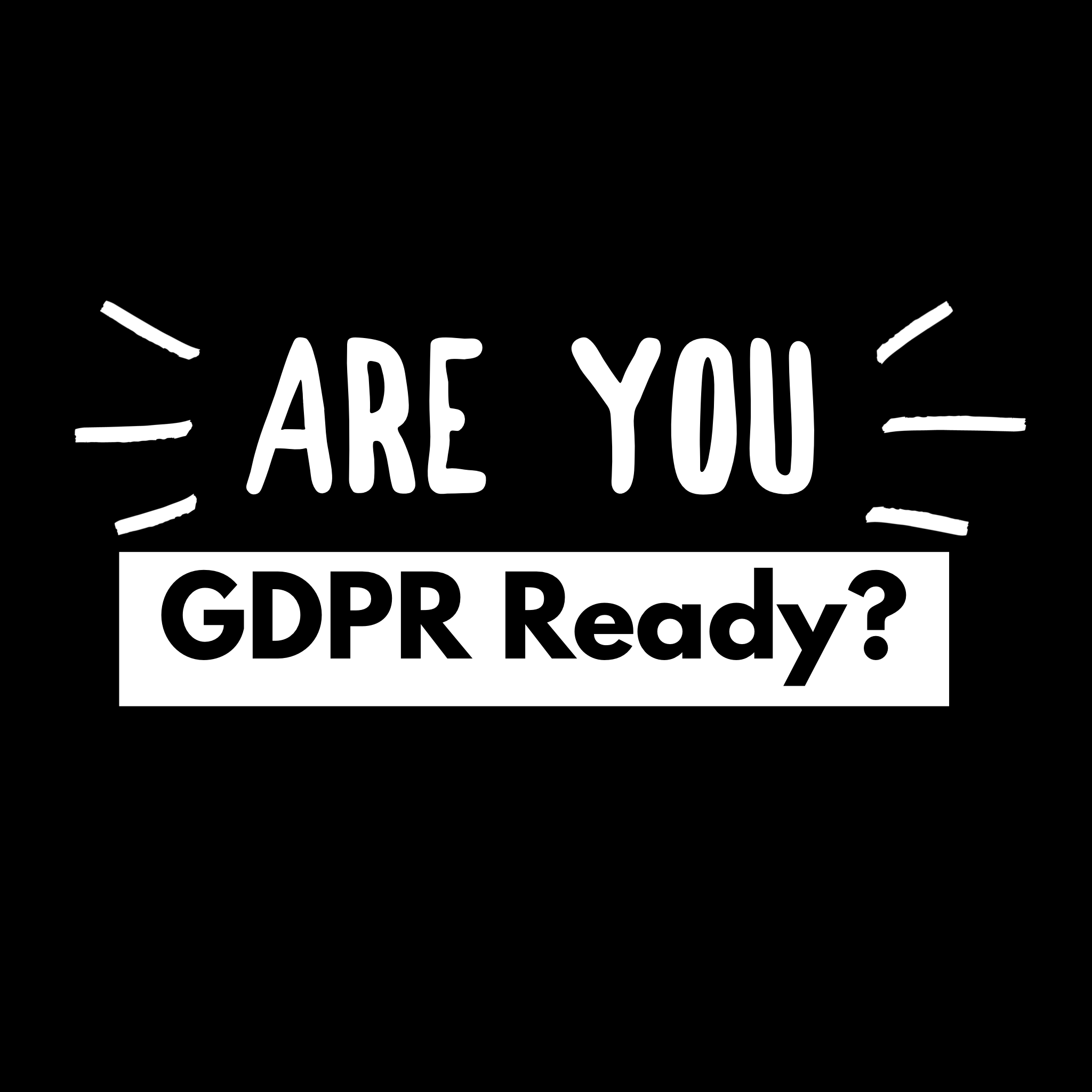 Are You GDPR Ready?
