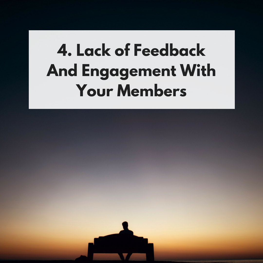Lack of Feedback & Engagement With Your Members