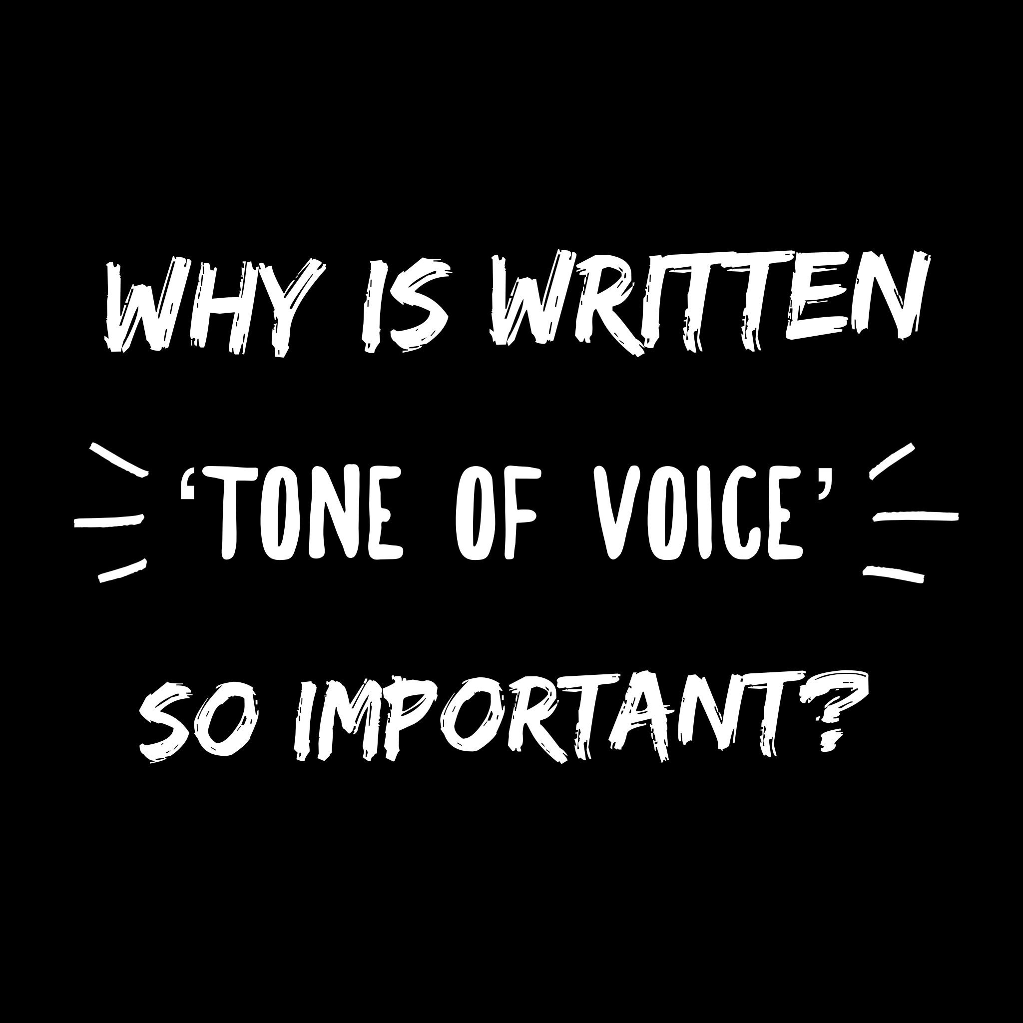 Why is Written Tone of Voice So Important?