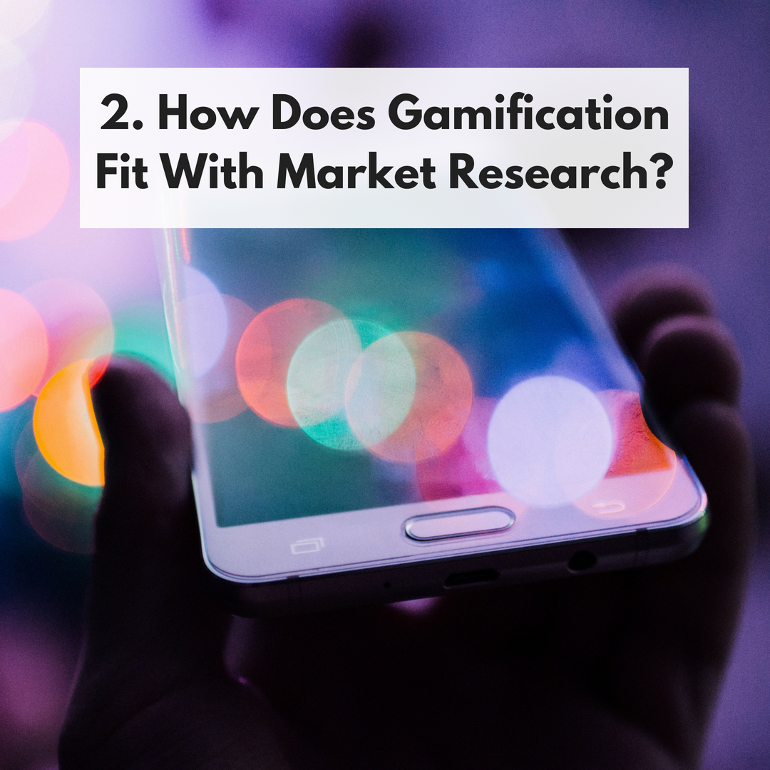How Does Gamification Fit With Market Research