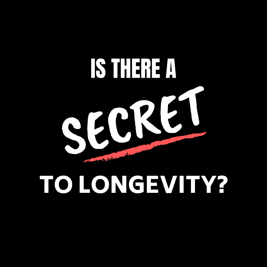 Is There A Secret To Longevity?