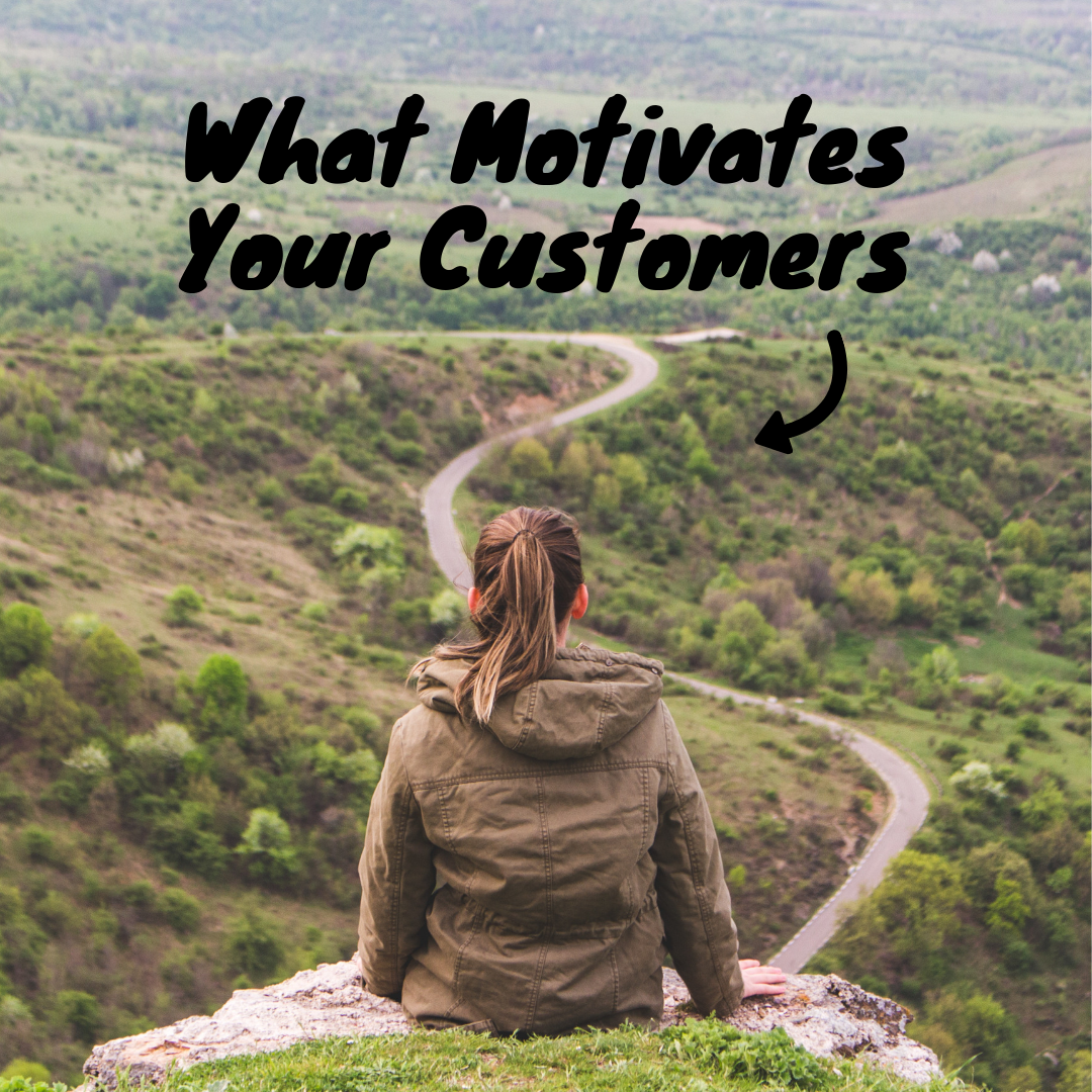 What Motivates Your Customers